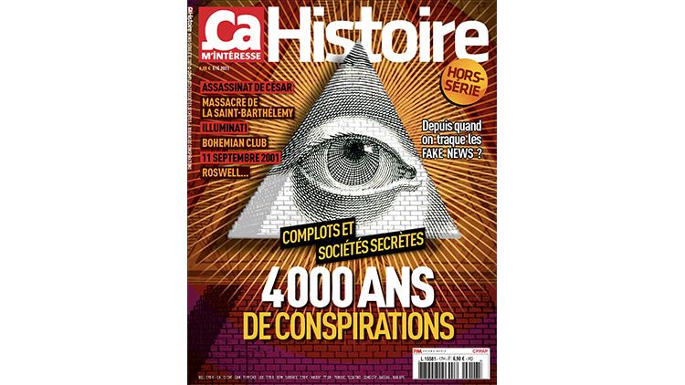 Nouveau hors-série Ça m'intéresse Histoire «COMPLOTS ET SOCIÉTÉS SECRÈTES – 4000 ANS DE CONSPIRATION»