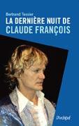 La dernière nuit de Clude François de Bertrand Tessier