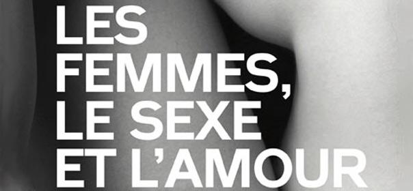 Extrait de la couverture de Les femmes, le sexe et l'amour. © Editions Les Arènes.
